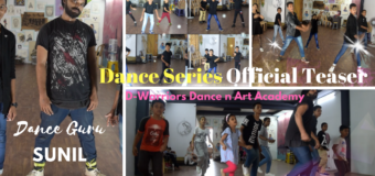 #Dance Series of Dance Guru Sunil (Shelly Linkin) Teaser | D-Warriors Dance n Art Academy | Dance Series Official Teaser
